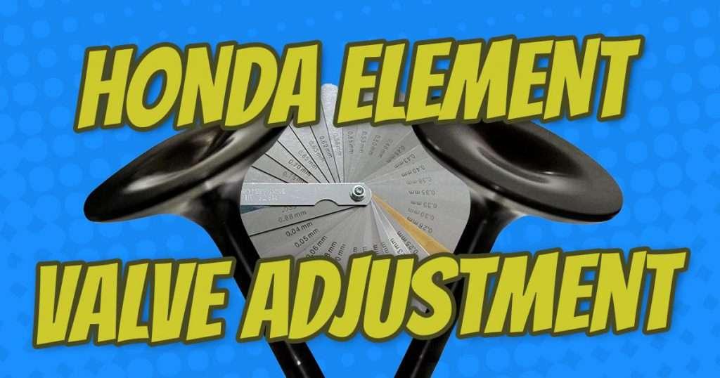 how to perform honda element valve adjustment