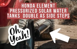Honda Element Pressurized Solar Water Tanks that Double as Side Steps
