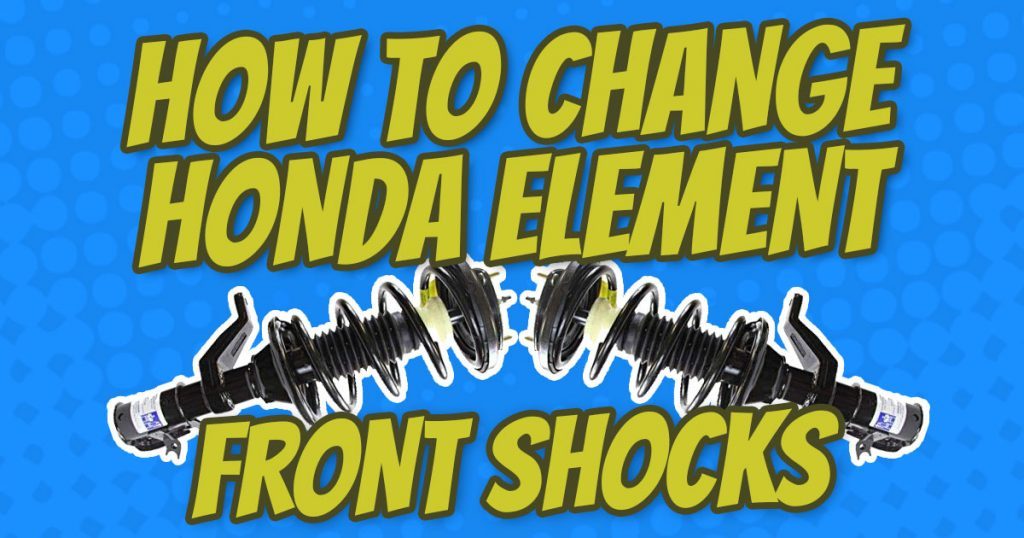 how to change honda element front shocks