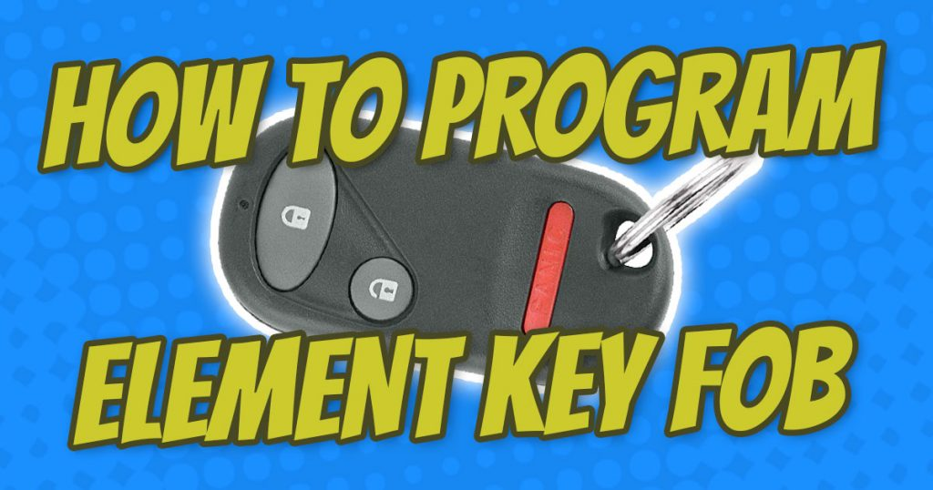 how to program honda element key fob guide