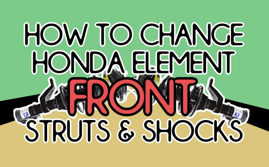 how to replace honda element front struts and shocks