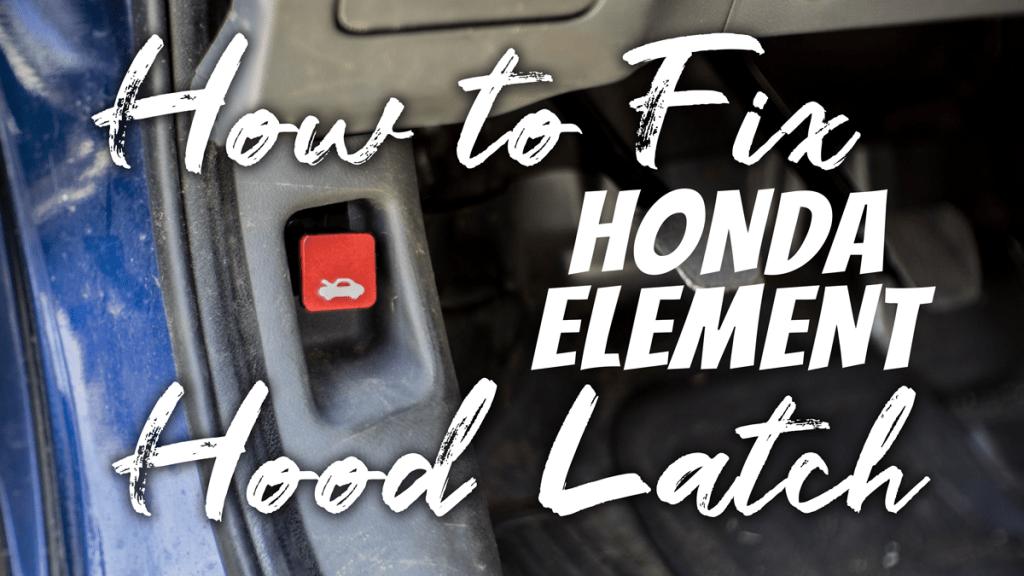 How-to-Fix-Honda-Element-Hood-Latch-Pull-(Not-Hard!!)