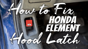 How-to-Fix-Honda-Element-Hood-Latch-Pull-(Not-Hard!!)