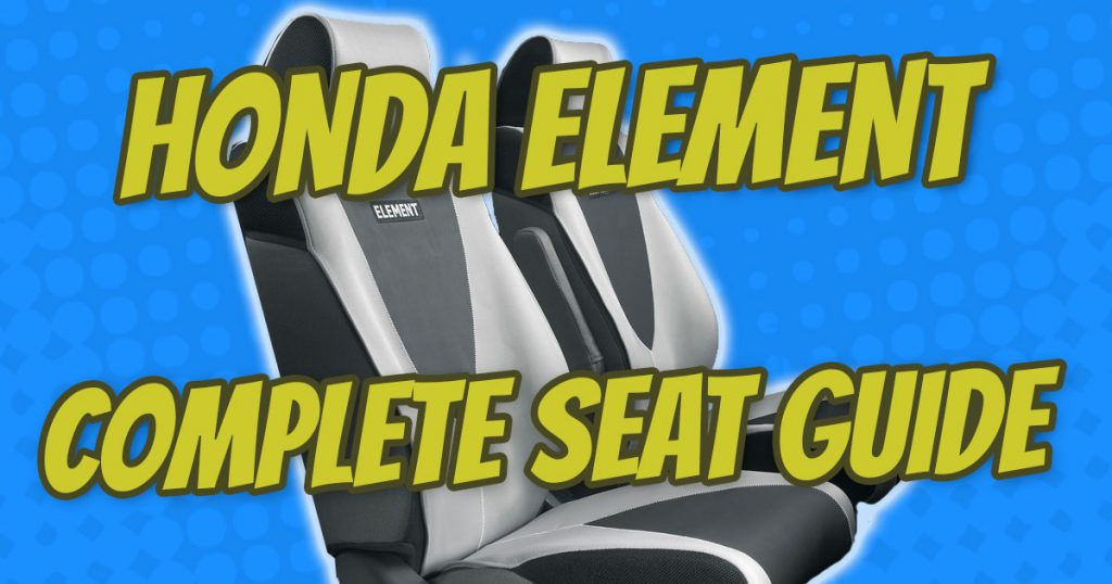 The-Complete-Honda-Element-Seat-Guide-Thumbnail