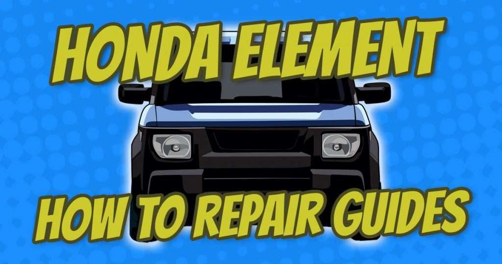 honda element how to repair guides