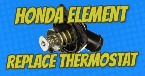 how to replace honda element thermostat